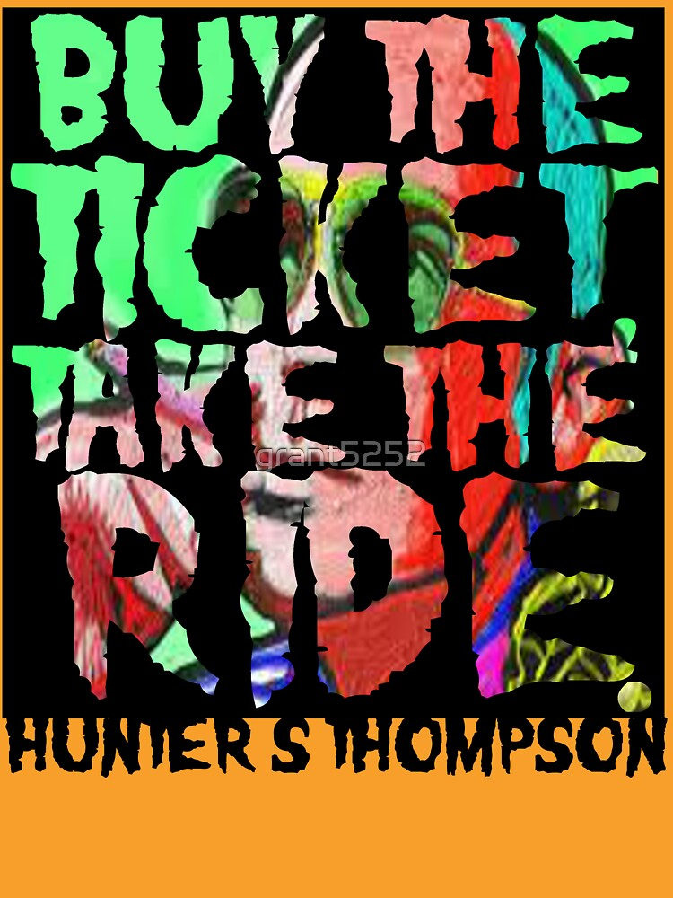 buy the ticket take the ride - hunter s thompson | Unisex T-Shirt