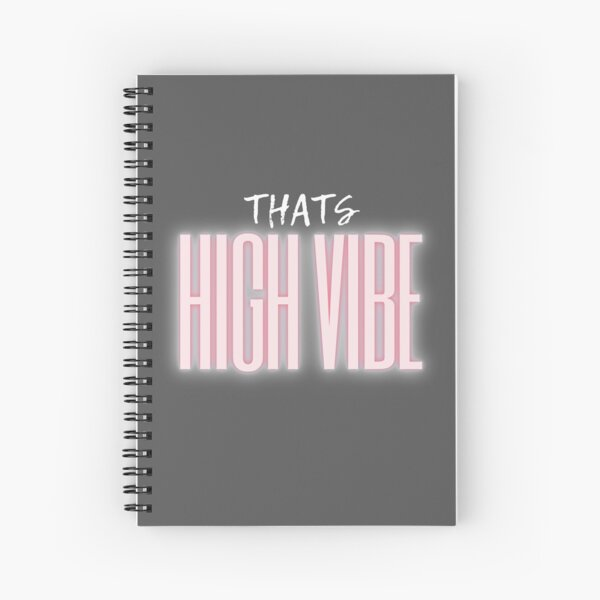 That's HIGH VIBE Light Pink design Spiral Notebook