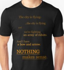 Quotes and quips - nothing makes sense T-Shirt