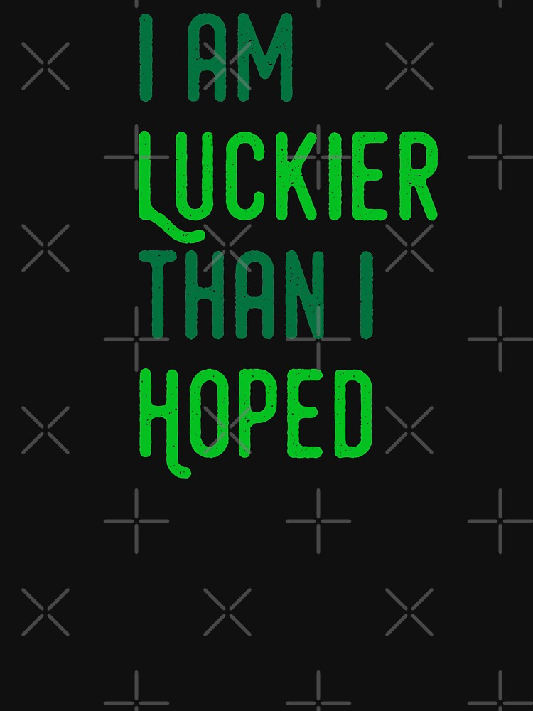 I'm Luckier Than I Hoped by a-golden-spiral