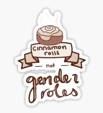 Cinnamon Rolls, Not Gender Roles Sticker