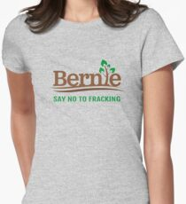 Bernie Sanders - Say No To Fracking  Womens Fitted T-Shirt
