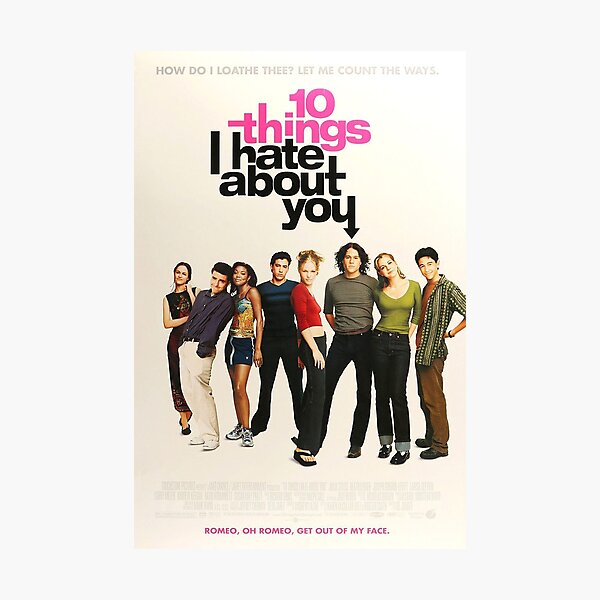 10 things I hate about you Poster Photographic Print
