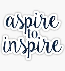 aspire to inspire Sticker