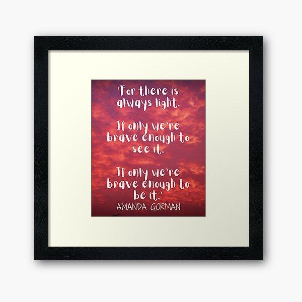 The Hill We Climb - Inspirational Quote - Amanda Gorman - Poet Laureate - Inauguration Day Framed Art Print