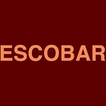 I Feel Like Pablo Escobar by ericjohanes
