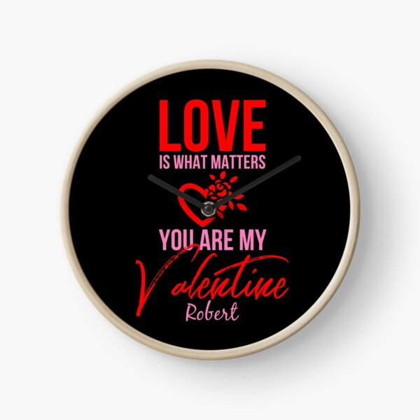 Love Is What Matters You Are My Valentine