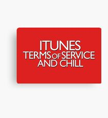 itunes terms of service and chill variation 2 Canvas Print