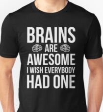Brains Are Awesome Funny Quote Unisex T-Shirt