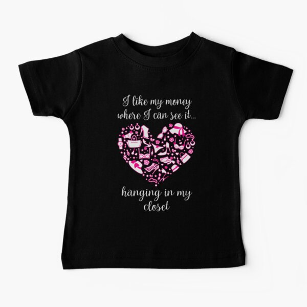 I Like To See My Money Baby T-Shirt