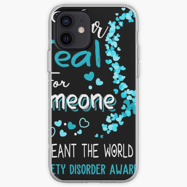 I Wear Teal For Someone Who Meant The World To Me Anxiety Disorder Awareness iPhone Soft Case