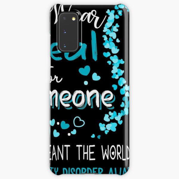 I Wear Teal For Someone Who Meant The World To Me Anxiety Disorder Awareness Samsung Galaxy Snap Case