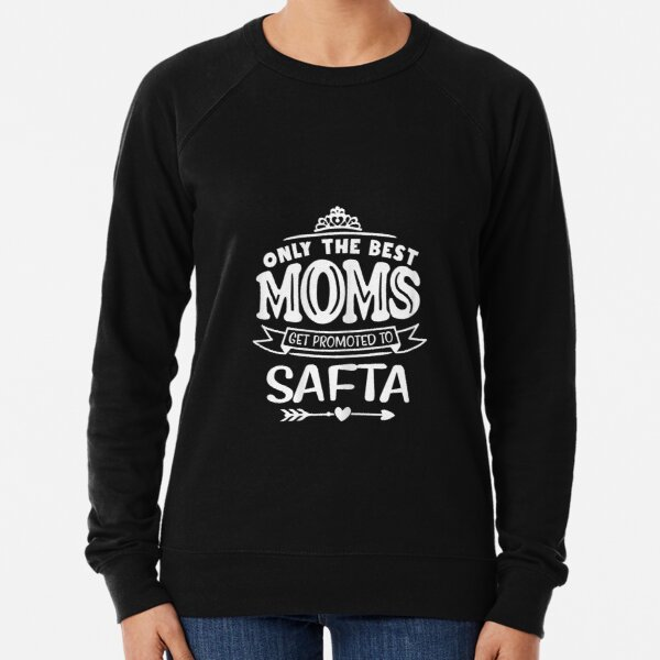 Only The Best Moms Get Promoted To Safta Hebrew Gift Lightweight Sweatshirt