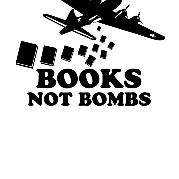 Funny Books Not Bombs by funnytshirtstee