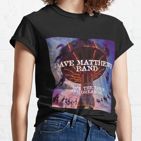 DMB under the table and dreaming Classic T-Shirt