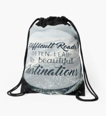 Difficult Roads leads to Beautiful Destinations QUOTE Drawstring Bag