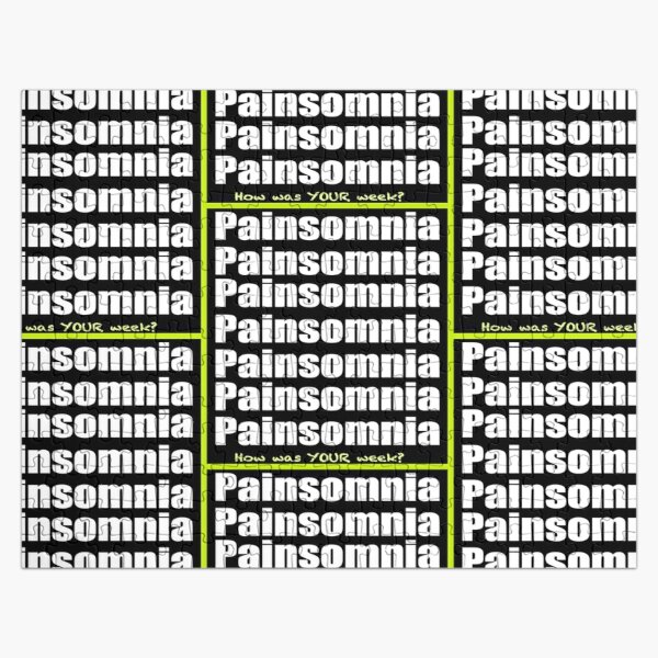 Painsomnia-How Was Your Week? Jigsaw Puzzle