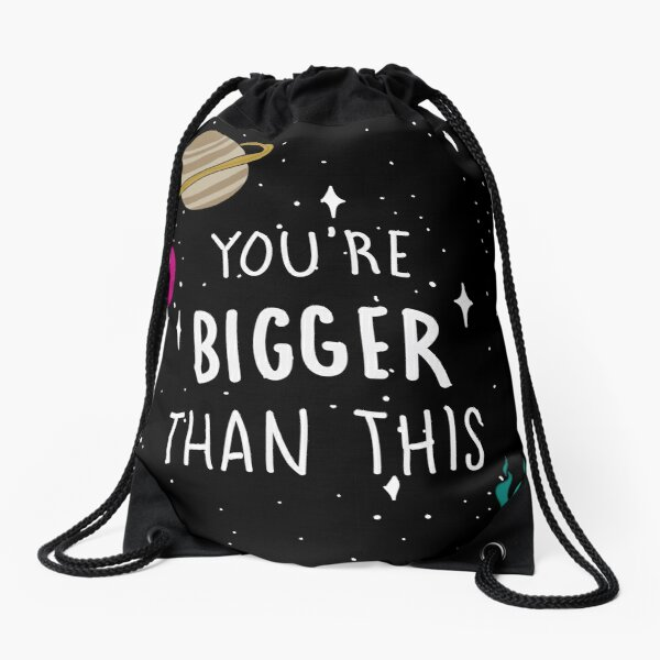 You're Bigger Than This Drawstring Bag