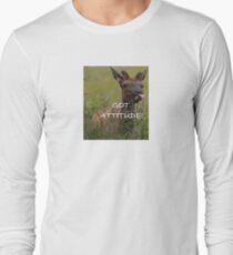 Got Attitude-  Long Sleeve T-Shirt
