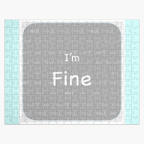 I'm (not) Fine Jigsaw Puzzle