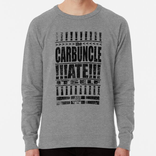 This poster needs more exclamation marks, the Carbuncle ate itself (Black text) Lightweight Sweatshirt