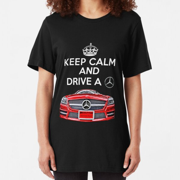 Keep Calm and Drive a BENZ Slim Fit T-Shirt