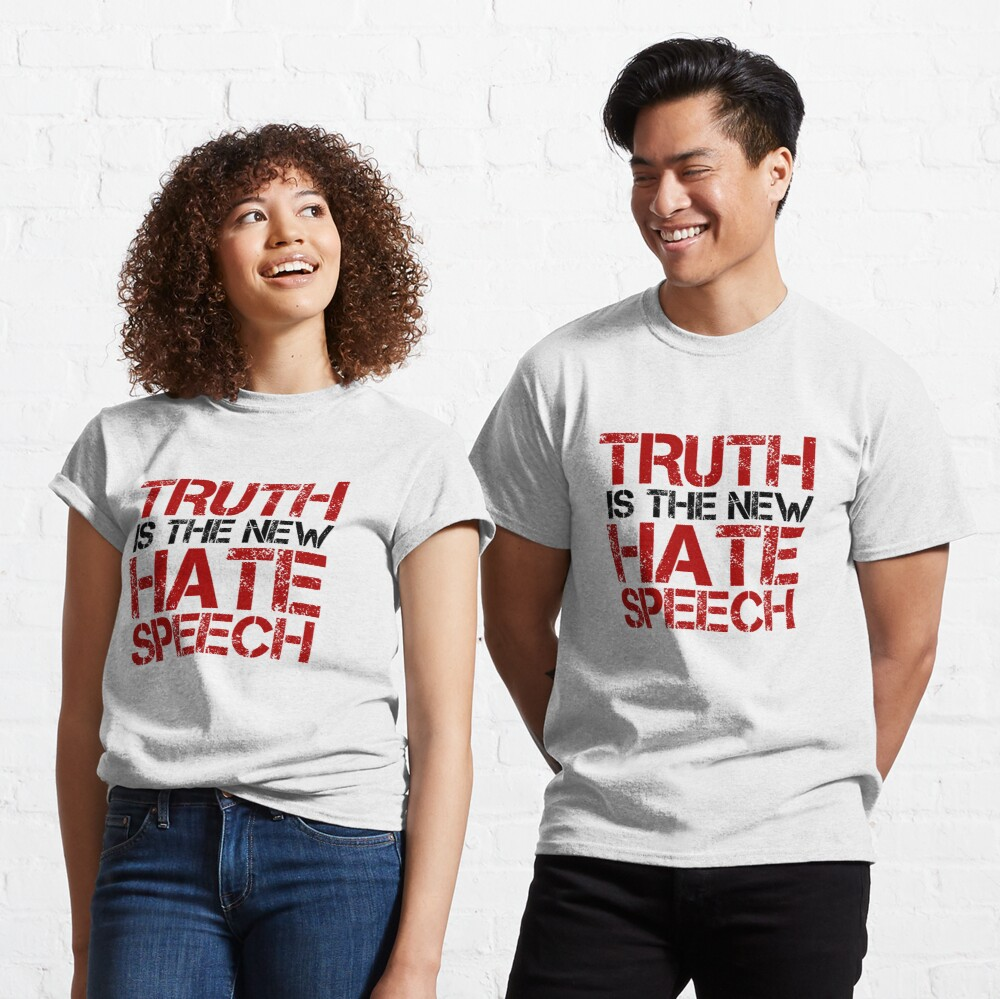 Truth Free Speech Political Offensive Liberty Freedom Classic T-Shirt