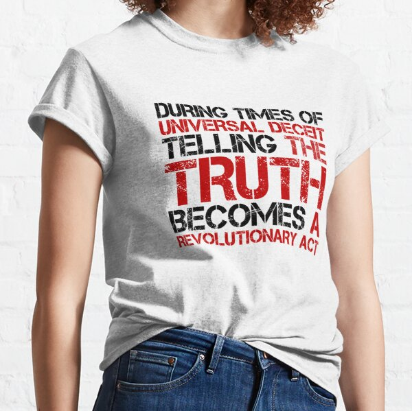George Orwell Quote Truth Freedom Free Speech Classic T-Shirt
