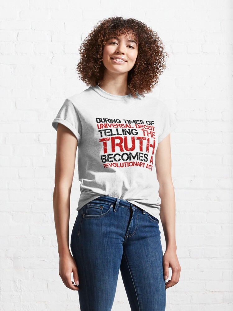 Alternate view of George Orwell Quote Truth Freedom Free Speech Classic T-Shirt
