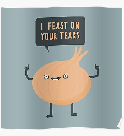 I feast on your tears! Poster