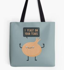 I feast on your tears! Tote Bag