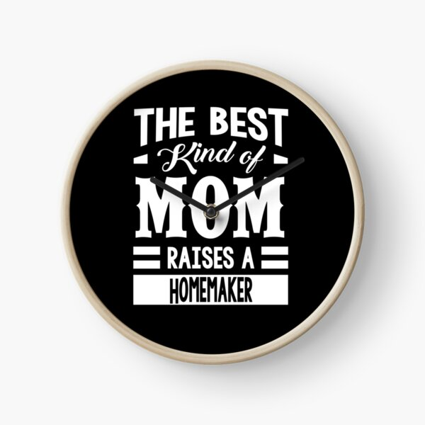 Copy of Copy of Mom raises Homemaker Clock