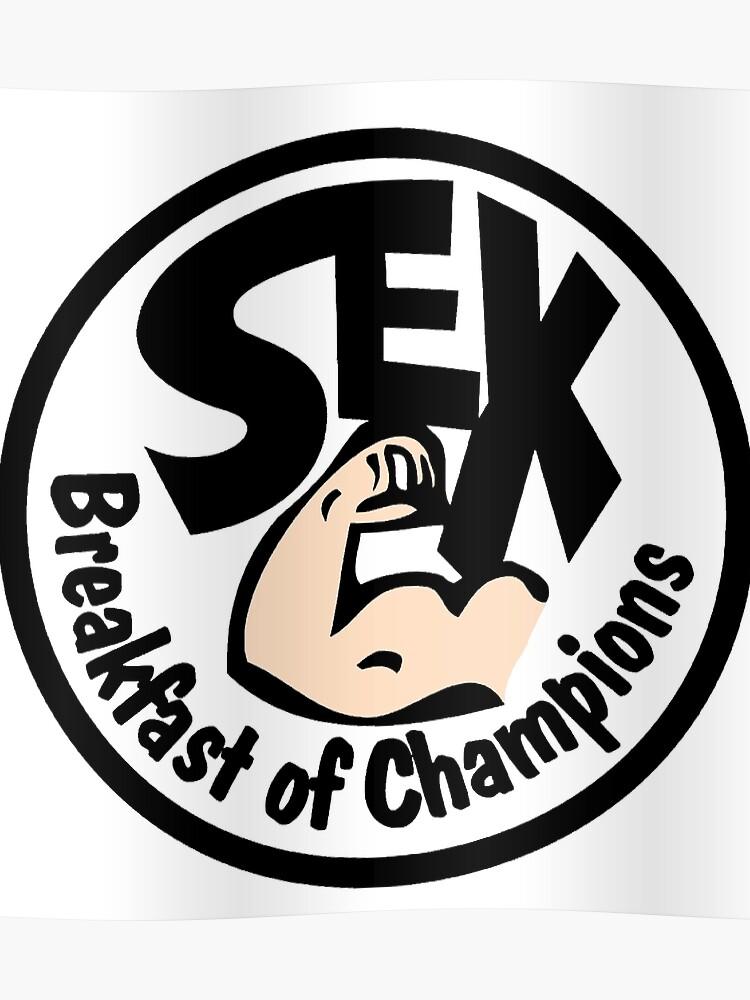 1940402b9181 Sex. Breakfast of champions