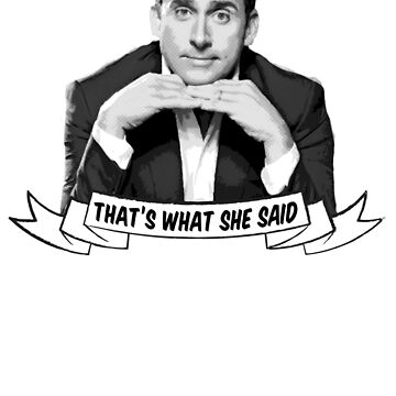 "Michael Scott - ""That's What She Said"" by shakdesign"