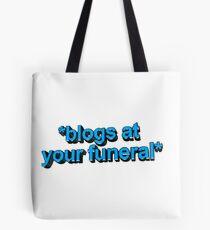 blogs @ ur funeral  Tote Bag