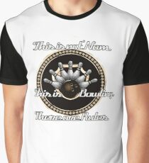 This is Bowling. Graphic T-Shirt
