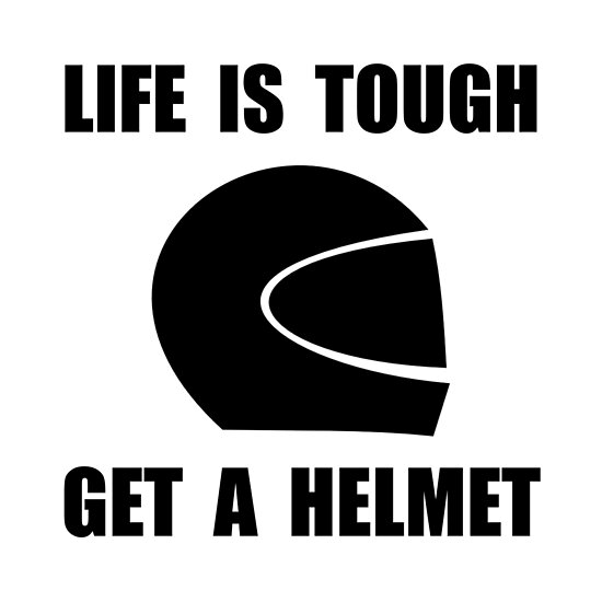 Life Tough Get Helmet by TheBestStore