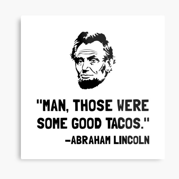 Lincoln Good Tacos Metal Print