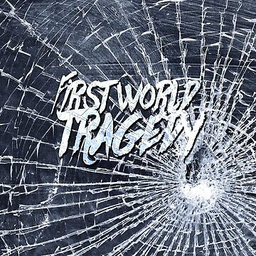 First World Tragedy 2 by Twisted-Teez