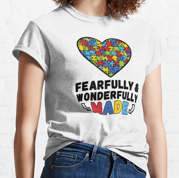 Fearfully And Wonderfully Made Autism Awareness Classic T-Shirt