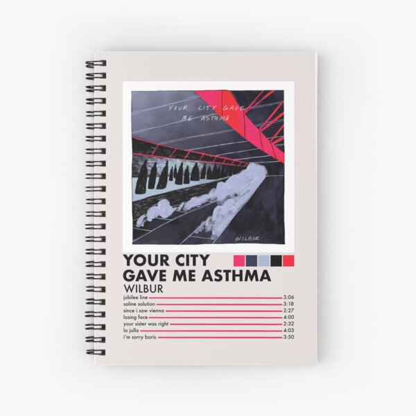 Your City Gave Me Asthma Spiral Notebook