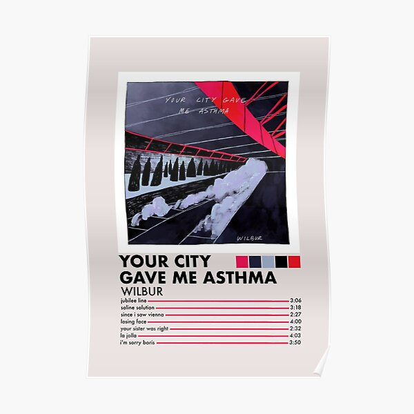 Your City Gave Me Asthma Poster
