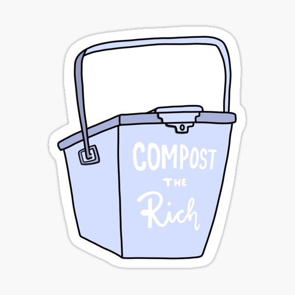 Compost the rich , compost bin (with white background) Sticker