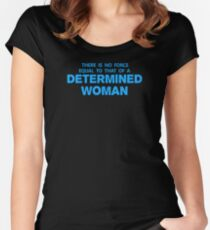 DETERMINED WOMAN Women's Fitted Scoop T-Shirt