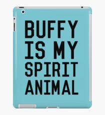 Buffy is my Spirit Animal_Black iPad Case/Skin