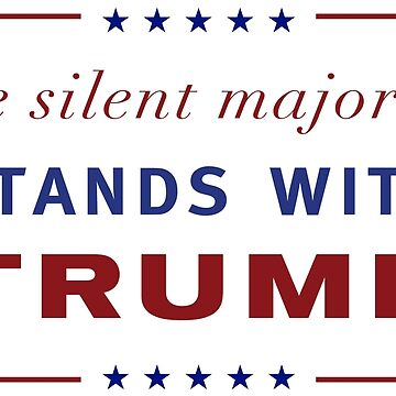 The Silent Majority Stands With Trump by titanat30