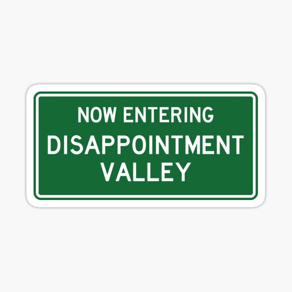 Now Entering Disappointment Valley Sticker