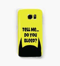 Do You Bleed? Samsung Galaxy Case/Skin