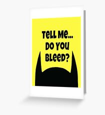 Do You Bleed? Greeting Card