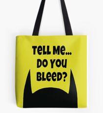 Do You Bleed? Tote Bag